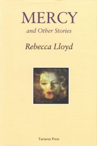 Mercy & Other Stories|Tartarus Press|Rebecca Lloyd